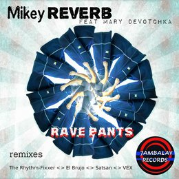 Rave Pants — Mikey Reverb, Mary Devotchka