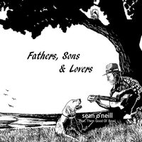 Fathers, Sons & Lovers — Sean O'Neill & Them Good Ol' Boys