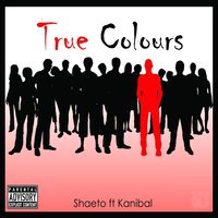 True Colors — Kanibal, Shaeto