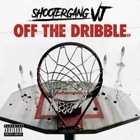 Off the Dribble — Shootergang VJ