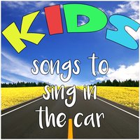 Kids Songs to Sing in the Car — сборник