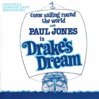 Drake's Dream - Come Sailing Round the World with Paul Jones in Drake's Dream — Original London Cast, Richard Riley, Lynne Riley