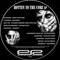 Rotten To The Core EP [ERXT008] — сборник