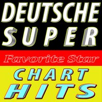 Deutsche Super Chart Hits (Top 25 German Super Hits) — Favorite Star