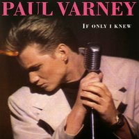 If Only I Knew — Paul Varney
