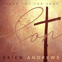 Thank You for Your Son — Brien Andrews