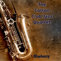 Blueberry — The Cotton Club Jazz Quartet