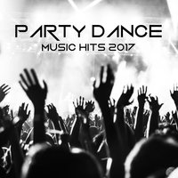 Party Dance Music Hits 2017 — сборник