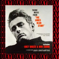 "Theme Music From ""The James Dean Story"" — Chet Baker And Bud Shank"