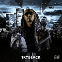 Tryblack — July B