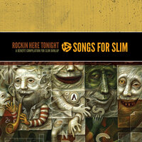 Songs for Slim: Rockin' Here Tonight – A Benefit Compilation for Slim Dunlap — сборник