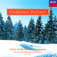 Christmas Fantasy — Choir Of Winchester Cathedral, David Hill