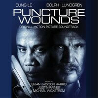 Puncture Wounds — Brian Jackson Harris, Justin Raines, Michael Wickstrom