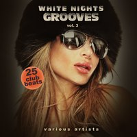White Nights Grooves, Vol. 3 (25 Club Beats) — сборник