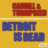 Detroit Is Dead — Caudill, Turnipseed, Caudill & Turnipseed
