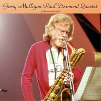 Gerry Mulligan Paul Desmond Quartet — Gerry Mulligan Paul Desmond Quartet