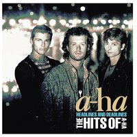 Headlines And Deadlines - The Hits of a-ha — a-ha