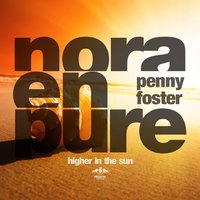 Higher in the Sun — Nora En Pure, Penny Foster