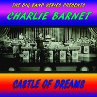 Castle of Dreams — Charlie Barnet