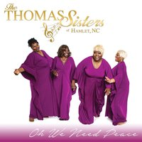 Oh We Need Peace — The Thomas Sisters of Hamlet, NC