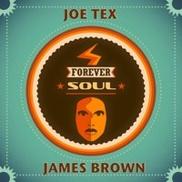 Forever Soul — James Brown, Joe Tex, Tex Joe