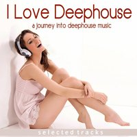 I Love Deephouse — сборник