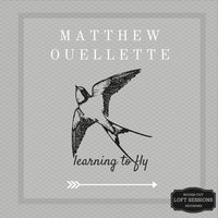 Learning to Fly — Matthew Ouellette