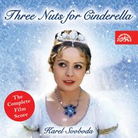 Three Nuts for Cinderella — Czech National Symphony Orchestra, Jan Chalupecký, The Czech National Symphony Orchestra, Jan Chalupecký