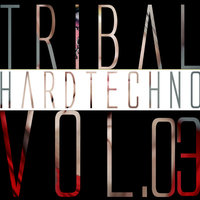 Tribal Hardtechno, Vol.03 — сборник
