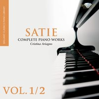 Satie: Complete Piano Works, Vol. 1/2 — Cristina Ariagno, Эрик Сати