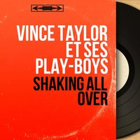 Shaking All Over — Vince Taylor et ses play-boys