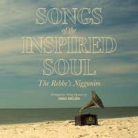 Songs of the Inspired Soul: The Rebbe's Niggunim — Israel Edelson
