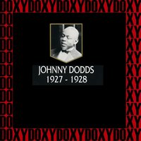 In Chronology - 1927-1928 — Johnny Dodds