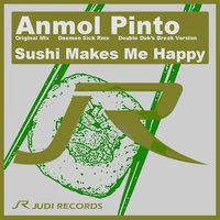 Sushi Makes Me Happy — Anmol Pinto