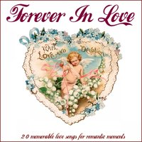 Forever in Love (20 Memorable Love Songs for Romantic Moments) — сборник