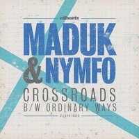 Crossroads / Ordinary Ways — Maduk, Nymfo