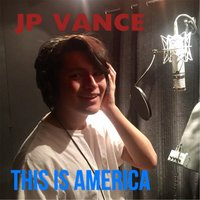 This Is America — JP Vance, JP Vance feat. Ray J, United Souls