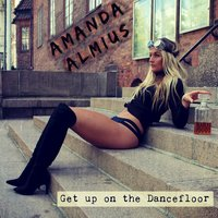 Get up on the Dancefloor — Amanda Almius