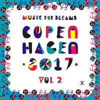 Music for Dreams Copenhagen 2017, Vol. 2 — Kenneth Bager