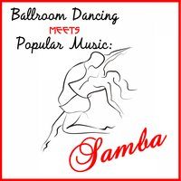 Ballroom Dancing Meets Popular Music: Samba — The Modern Ballroom Dance Band, The Modern Ballroom Dancing Band