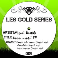 Union Mental EP — Miguel Bastida