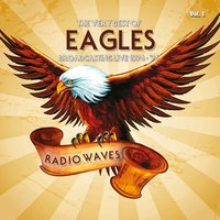 Radio Waves: The Very Best Of Eagles Broadcasting Live 1974-1976, Vol. 1 — Eagles