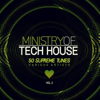 Ministry of Tech House (50 Supreme Tunes), Vol. 2 — сборник