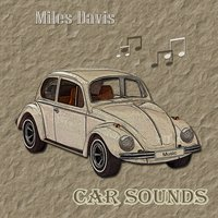 Car Sounds — Miles Davis, Джордж Гершвин