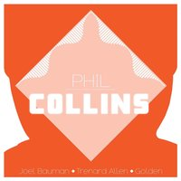 Phil Collins — Golden, Joel Bauman, Trenard Allen