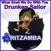 (What Shall We Do with The) Drunken Sailor — Ritzamba