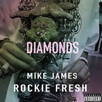 Diamonds — Mike James, Rockie Fresh