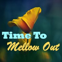 Time To Mellow Out — сборник