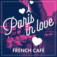 Paris in love / French café — сборник