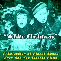 White Christmas: A Selection of Finest Songs from Top Classic Films — сборник